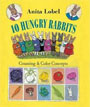*10 Hungry Rabbits: Counting and Color Concepts* by Anita Lobel