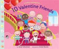 *10 Valentine Friends* by Janet Schulman, illustrated by Linda Davick