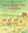 *Seven Little Mice Go to School* by Haruo Yamashita, illustrated by Kazuo Iwamura