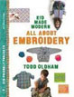 *Kids Made Modern: All About Embroidery* by Todd Oldham