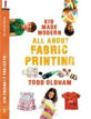 *Kids Made Modern: All About Fabric Painting* by Todd Oldham