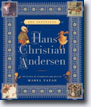 *The Annotated Hans Christian Andersen* by Hans Christian Andersen, edited by Maria Tatar and translated by Julie K. Allen- young readers book review