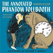 *The Annotated Phantom Tollbooth* by Norton Juster, illustrated by Jules Feiffer, annotated by Leonard S. Marcus - middle grades book review