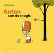 *Anton Can Do Magic* by Ole Konnecke