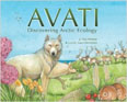 *Avati: Discovering Arctic Ecology* by Mia Pelletier, illustrated by Sara Otterstatter
