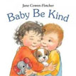 *Baby Be Kind* by Jane Cowen-Fletcher