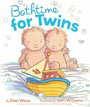 *Bathtime for Twins* by Ellen Weiss, illustrated by Sam Williams
