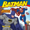 *Batman Classic: Battle in Metropolis* by John Sazaklis, illustrated by Andy Smith and Brad Vancata