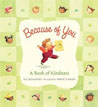 *Because of You: A Book of Kindness* by B.G. Hennessy, illustrated by Hiroe Nakata