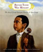 *Before There Was Mozart: The Story of Joseph Boulogne, Chevalier de Saint-George* by Lesa Cline-Ransome, illustrated by James E. Ransome
