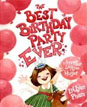 *The Best Birthday Party Ever* by Jennifer Larue Huget, illustrated by LeUyen Pham