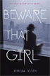 *Beware That Girl* by Teresa Toten- young adult book review