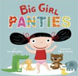 *Big Girl Panties* by Fran Manushkin, illustrated by Valeria Petrone