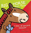 *Big Horse Small Mouse: A Book of Barnyard Opposites* by Liesbet Slegers