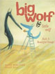 *Big Wolf and Little Wolf: Such a Beautiful Orange!* by Nadine Brun-Cosme, illustrated by Olivier Tallec