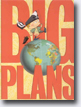 *Big Plans* by Bob Shea, illustrated by Lane Smith