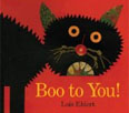 *Boo to You! (Classic Board Books)* by Lois Ehlert - click here for our children's board book review