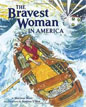 *The Bravest Woman in America* by Marissa Moss, illustrated by Andrea U'Ren