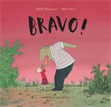 *Bravo!* by Moni Port, illustrated by Philip Waechter