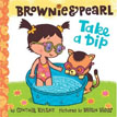 *Brownie and Pearl Take a Dip* by Cynthia Rylant, illustrated by Brian Biggs