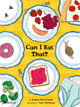 *Can I Eat That?* by Joshua David Stein, illustrated by Julia Rothman