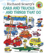 *Richard Scarry's Cars and Trucks and Things That Go* by Richard Scarry