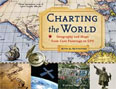 *Charting the World: Geography and Maps from Cave Paintings to GPS with 21 Activities (For Kids Series)* by Richard Panchyk - middle grades book review