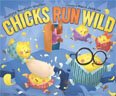 *Chicks Run Wild* by Sudipta Bardhan-Qualle, illustrated by Ward Jenkins
