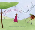 *Chirchir is Singing* by Kelly Cunnane, illustrated by Jude Daly