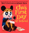 *Chu's First Day of School* by Neil Gaiman, illustrated by Adam Rex