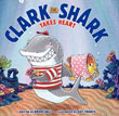 *Clark the Shark Takes Heart* by Bruce Hale, illustrated by Guy Francis