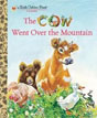 *The Cow Went Over the Mountain (Little Golden Book)* by Jeanette Krinsley