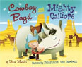 *Cowboy Boyd and Mighty Calliope* by Lisa Moser, illustrated by Sebastiaan Van Doninck