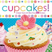 *Cupcakes: A Sweet Treat with More Than 200 Stickers* by Brandy Cooke and Connie Kramer
