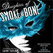 *Daughter of Smoke and Bone* by Laini Taylor on Audible audio - click here for our young adult book review