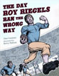 *The Day Roy Riegels Ran the Wrong Way* by Dan Gutman, illustrated by Kerry Talbott