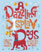 *A Dazzling Display of Dogs* by Betsy Franco, illulstrated by Michael Wertz