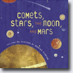 *Comets, Stars, the Moon, and Mars: Space Poems and Paintings* by Douglas Florian