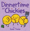 *Dinnertime for Chickies* by Janee Trasler - click here for our board book review