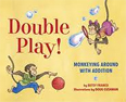 *Double Play: Monkeying Around with Addition* by Betsy Franco, illustrated by Doug Cushman
