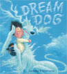 *Dream Dog* by Lou Berger, illustrated by David J. Catrow