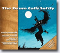 *The Drum Calls Softly* by David Bouchard and Shelly Willier, illustrated by Jim Poitras