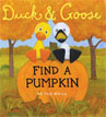 *Duck and Goose Find a Pumpkin* by Tad Hills - click here for our children's board book review