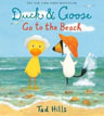 *Duck and Goose Go to the Beach* by Tad Hills