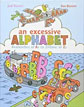 *An Excessive Alphabet: Avalanches of As to Zillions of Zs* by Judi Barrett, illustrated by Ron Barrett - click here for our children's picture book review