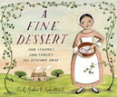 *A Fine Dessert: Four Centuries, Four Families, One Delicious Treat* by Emily Jenkins, illustrated by Sophie Blackall