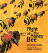 *Flight of the Honey Bee* by Raymond Huber, illustrated by Brian Lovelock