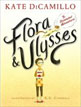 *Flora and Ulysses: The Illuminated Adventures* by Kate DiCamillo, illustrated by K.G. Campbell - click here for our middle grades book review