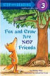 *Fox and Crow are NOT Friends (Step into Reading)* by Melissa Wiley, illustrated by Sebastien Braun - beginning readers book review