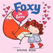 *Foxy in Love* by Emma Dodd